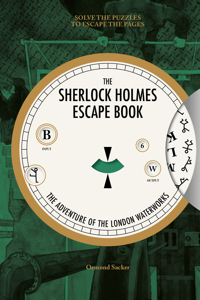 The Sherlock Holmes Escape Book: The Adventure of the London Waterworks: Solve the Puzzles to Escape the Pages