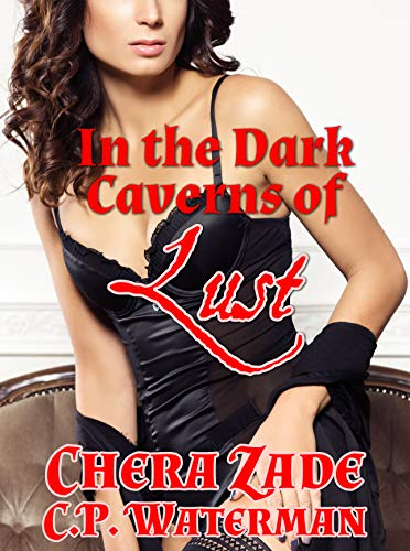 In the Dark Caverns of Lust (Late Georgian Times: Passion and Humiliation Book 4)