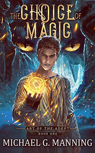 The Choice of Magic (Art of the Adept, #1)