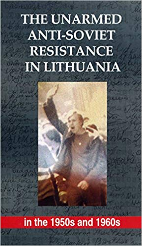 The Unarmed Anti-Soviet Resistance in Lithuania