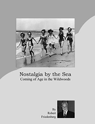 Nostalgia By the Sea: Coming of Age In the Wildwoods