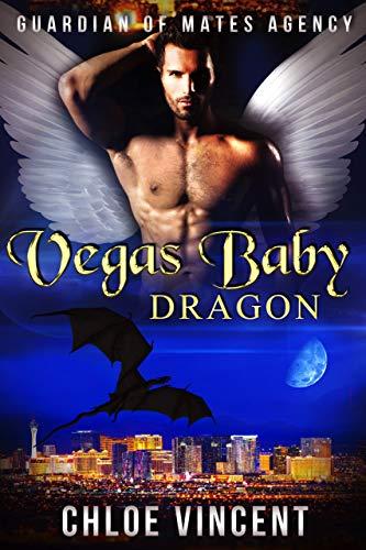 Vegas Baby Dragon (Guardian of Mates Agency, #4)