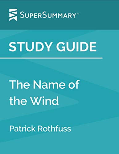 Study Guide: The Name of the Wind by Patrick Rothfuss