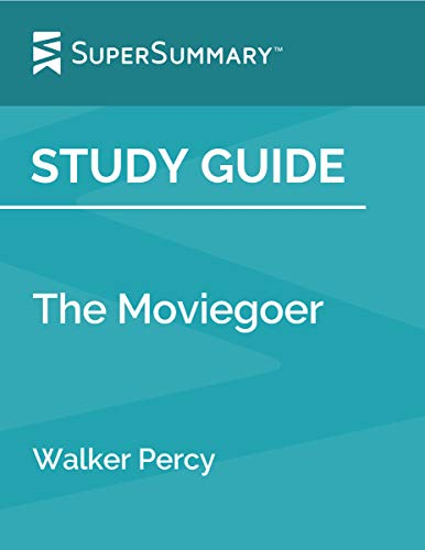 Study Guide: The Moviegoer by Walker Percy