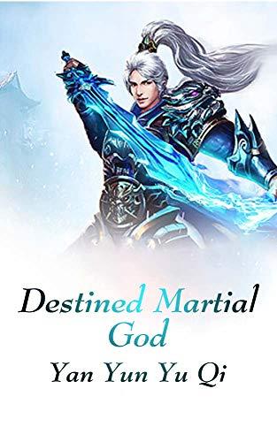 Destined Martial God: volume 3