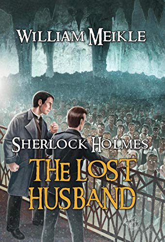 The Lost Husband: A Weird Sherlock Holmes Adventure