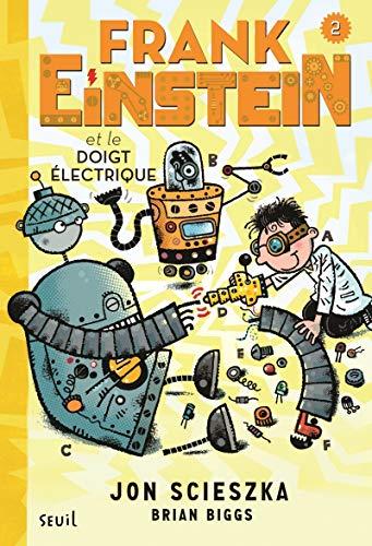 Frank Einstein, Tome 2 : Frank Einstein et le doigt électrique