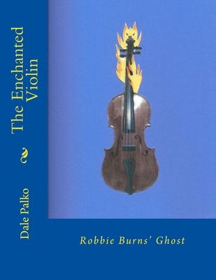 The Enchanted Violin: Robbie Burns' Ghost