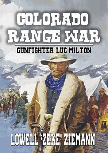 Colorado Range War: Gunfighter Luc Milton: A Western Adventure (A Luc Milton Western Book 1)