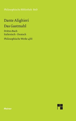 Philosophische Werke 4,3: Das Gastmahl, Drittes Buch. Italienisch-Deutsch. Übersetzt von Thomas Ricklin, kommentiert von Francis Cheneval