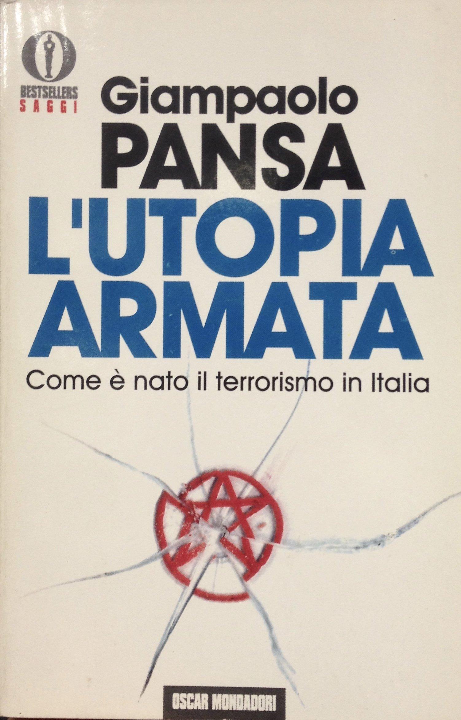 L'utopia armata: Come è nato il terrorismo in Italia