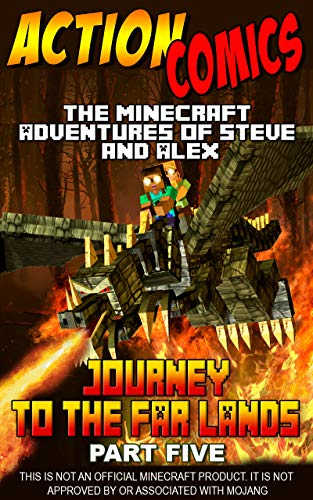 Action Comics: The Minecraft Adventures of Steve and Alex: Journey to the Far Lands – Part Five (Conclusion) (Minecraft Steve and Alex Adventures Book 32)