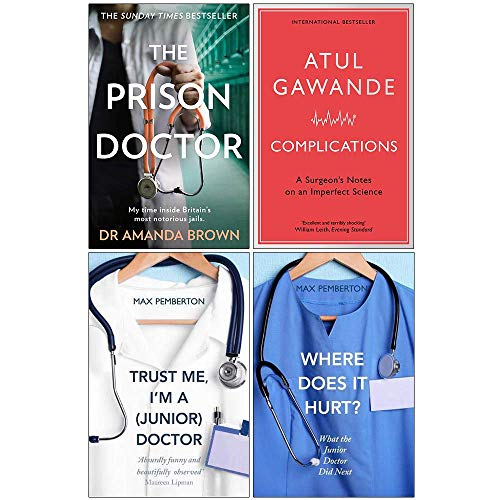 The Prison Doctor, Complications, Trust Me Im a Junior Doctor, Where Does it Hurt 4 Books Collection Set