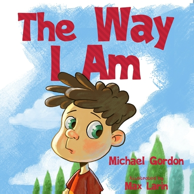 The Way I Am: (Peer Pressure, For Preschoolers, Kids Books ages 3 5, Childrens Books)