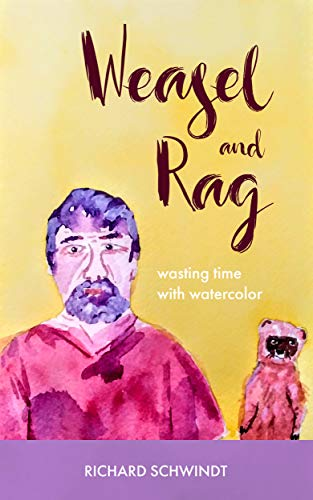 Weasel and Rag: wasting time with watercolor