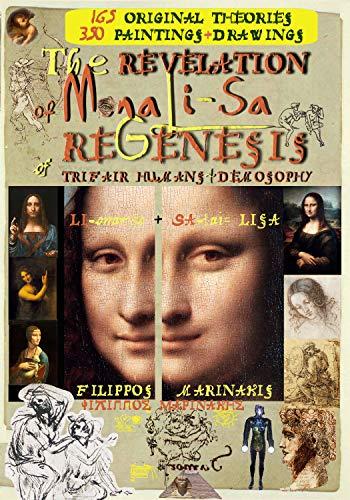 The Revelation of Mona Li-sa: The Revolutionary True Decoding of the Mona Lisa in a Historical Fiction Enlightenment Novel based on 4,500 Da Vinci's manuscripts. ... [Read the Decoding in the description]
