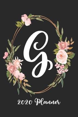 G 2020 Planner: 6x9 Weekly Appointment Planner Scheduler Organizer - First Last Name Monogrammed Chic