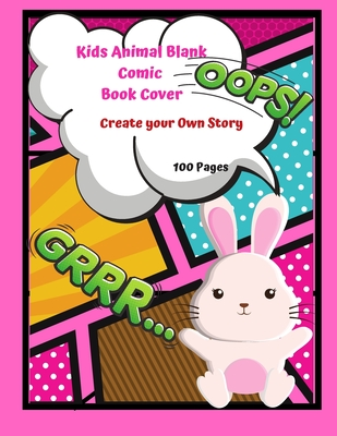 Kids Animal Blank Comic Book Cover Create your Own Story 100 Pages: This Animal cover has 15 Pages of Graphic Designs Inside this Notebook you can Write your Own Cartoon Characters: Doodle Away By Drawing Your Own Superheroes in this Sketchbook Novel