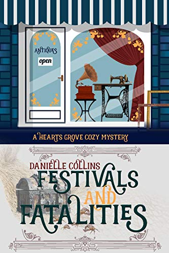 Festivals and Fatalities (Hearts Grove Cozy Mystery Book 7)