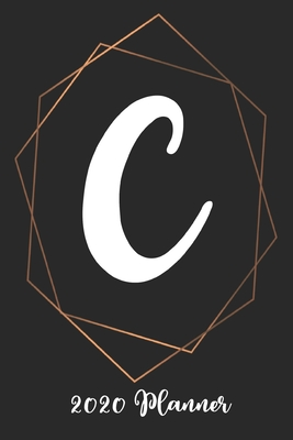 C 2020 Planner: 6x9 Weekly Appointment Planner Scheduler Organizer - First Last Name Monogrammed Chic