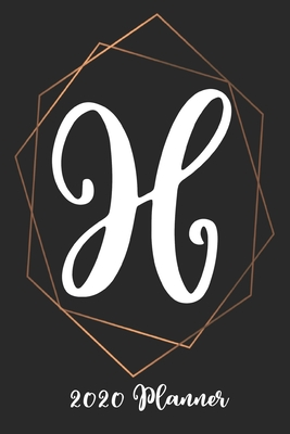 H 2020 Planner: 6x9 Weekly Appointment Planner Scheduler Organizer - First Last Name Monogrammed Chic