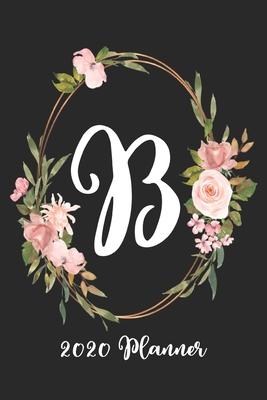 B 2020 Planner: 6x9 Weekly Appointment Planner Scheduler Organizer - First Last Name Monogrammed Chic