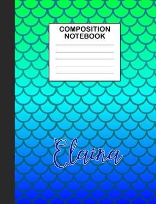 Elaina Composition Notebook: Wide Ruled Composition Notebook Mermaid Scale for Girls Teens Journal for School Supplies - 110 pages 7.44x9.352