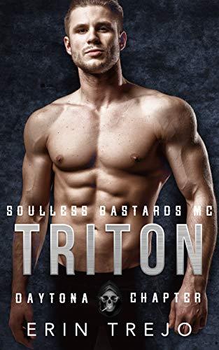Triton (Soulless Bastards MC Daytona Chapter, #2)