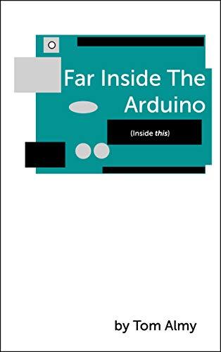 Far Inside The Arduino