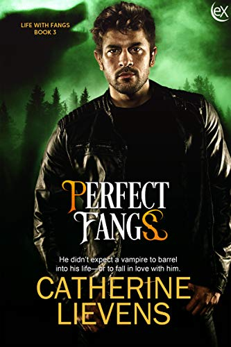 Perfect Fangs (Life with Fangs, #3)