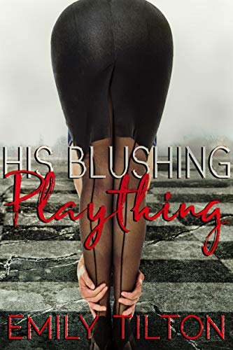 His Blushing Plaything (Corporate Correction Book 6)