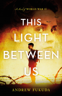 This Light Between Us: A Novel of World War II
