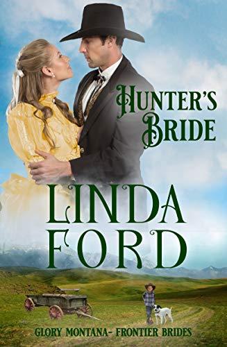 Hunter's Bride: Frontier Brides (Glory, Montana Book 9)