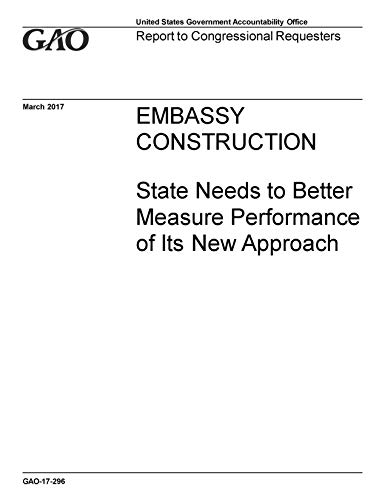 EMBASSY CONSTRUCTION: State Needs to Better Measure Performance of Its New Approach