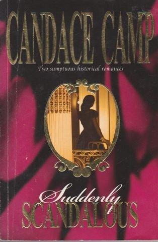 Suddenly Scandalous - Candace Camp Anthology 200404/Suddenly/Scandalous