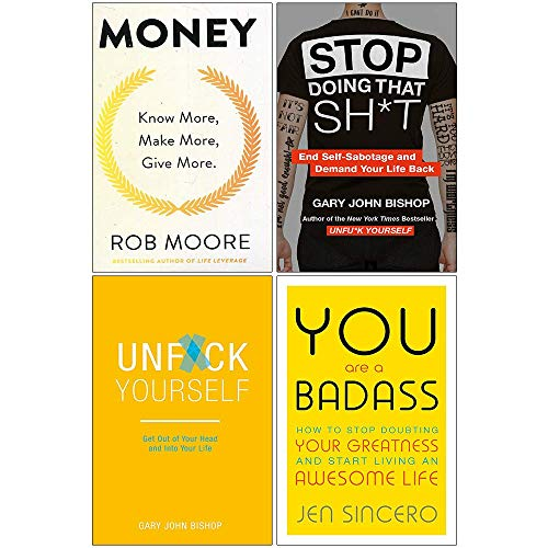 Money Know More Make More Give More, Stop Doing That Sh*t, Unfuk Yourself, You Are A Badass