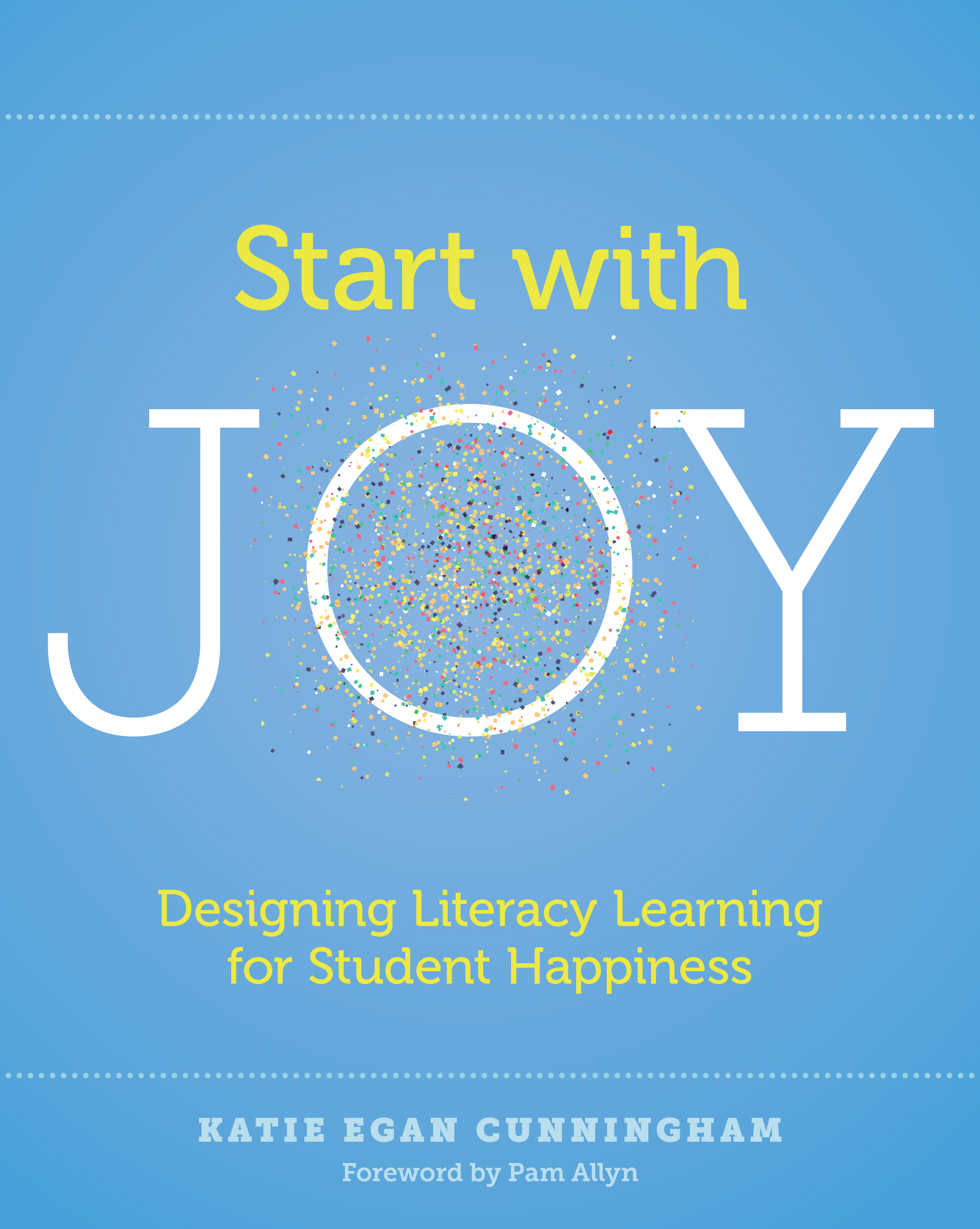 Start with Joy: Designing Literacy Learning for Student Happiness