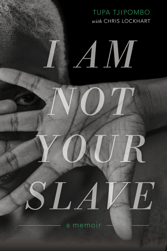 I Am Not Your Slave: A Memoir