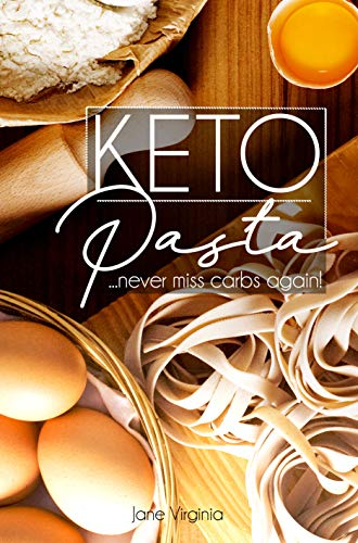 Keto Pasta: Never Miss Carbs Again! Make Keto Pasta Easy And Quick, Perfect for your Ketogenic Diet. With Family Favourites like Lasagna, Mac n Cheese, ... Egg Pasta, Gnochi and Ravioli & lots more!