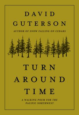 Turn Around Time: A Walking Poem for the Pacific Northwest