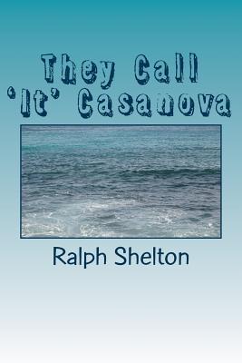 They Call 'It' Casanova: A Thing They Call Casanova