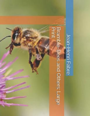 Bramble-Bees and Others: Large Print