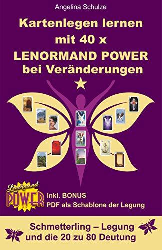 Kartenlegen lernen mit 40x LENORMAND POWER bei Veränderungen: Schmetterling – Legung und die 20 zu 80 Deutung inkl. Bonus PDF der Legesystem-Schablone ... - Lenormand Power 10)