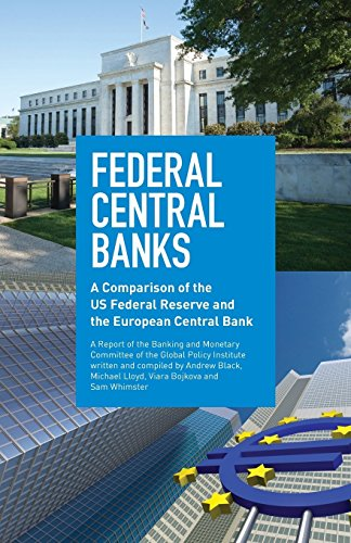 Federal Central Banks: A Comparison of the US Federal Reserve and the European Central Bank