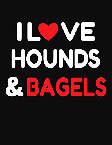 I Love Hounds & Bagels: College Ruled Composition Writing Notebook Journal