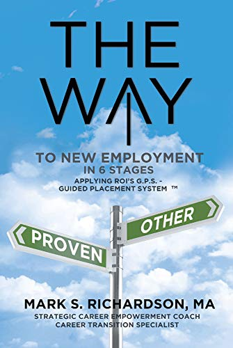 THE WAY to New Employment in 6 Stages: Following ROI's G.P.S - Guided Placement System