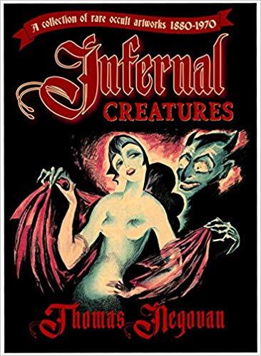 Infernal Creatures Rare Occult Artworks 1880-1970