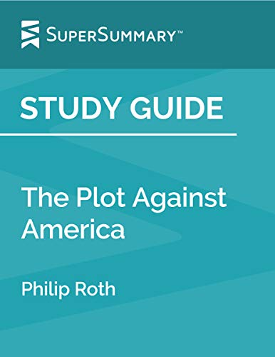 Study Guide: The Plot Against America by Philip Roth