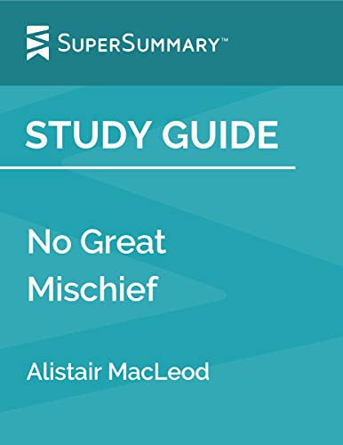 Study Guide: No Great Mischief by Alistair MacLeod