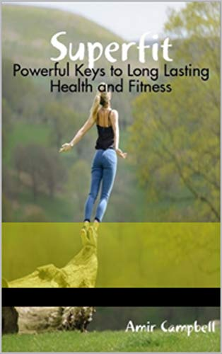 Superfit: Powerful Keys to Long Lasting Health and Fitness